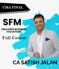 CMA Final SFM (includes Business Valuation) Full Videos By Satish Jalan - Zeroinfy