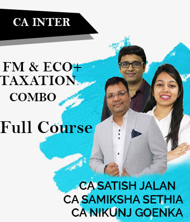 CA Inter Taxation and FM & Eco Combo Full Course By Satish Jalan,Samiksha Sethia,Nikunj Goenka - Zeroinfy
