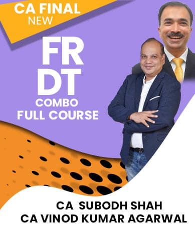 CA Final (New) DT & FR Combo Full Course Videos By Subodh Shah & Vinod Kr. Agarwal - Zeroinfy