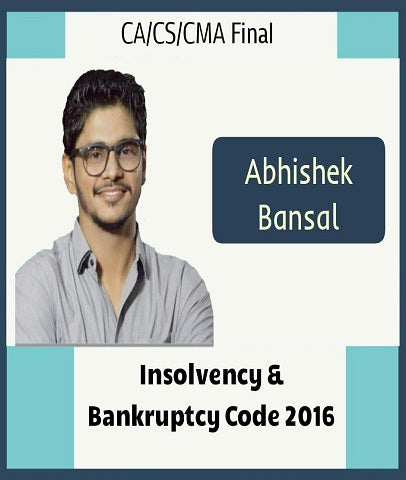 CA/CS/CMA Final Insolvency & Bankruptcy Code 2016 Video by Abhishek Bansal - Zeroinfy