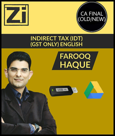 CA Final (Old/New) Indirect Tax (IDT) - GST Only in English Video Lectures By Farooq Haque - zeroinfy