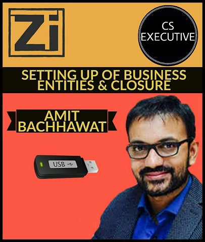CS Executive (New) Setting Up Of Business Entities & Closure By Amit Bachhawat - Zeroinfy