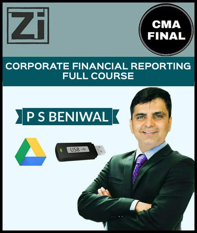 CMA Final Corporate Financial Reporting Full Course in Fast Track Mode Video Lectures By P S Beniwal - zeroinfy