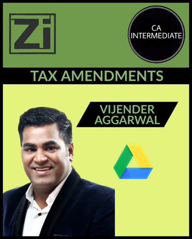 CA Inter Tax Amendments Full Course Video Lectures By Vijender Aggarwal - Zeroinfy