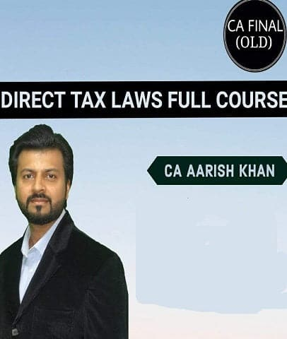 CA Final (Old) Direct Tax Laws Full Lectures By CA Aarish khan - Zeroinfy