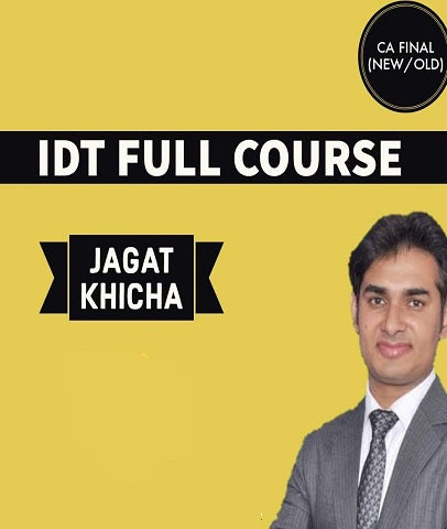 CA Final IDT Full Course Video Lectures by Jagat Khicha (Old/New) - Zeroinfy