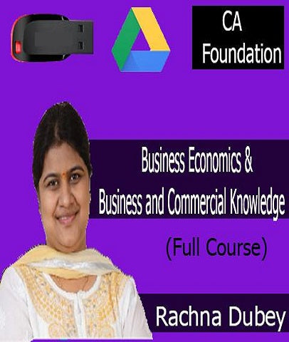CA Foundation Business Economics and Business and Commercial Knowledge Full Course by CA Rachna Dubey - Zeroinfy