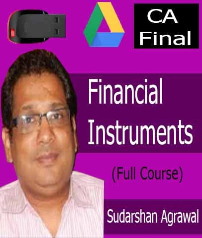 CA Final (Old) (FR) - Financial Instruments Full Course Lectures By Sudarshan Agrawal - Zeroinfy