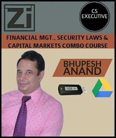 CS Executive Financial MGT. and Securities Laws & CM Combo Course Video lectures by Bhupesh Anand - Zeroinfy