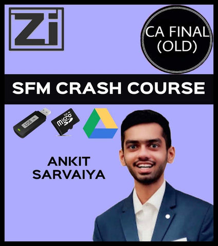 CA Final SFM Crash Course by Ankit Sarvaiya (Old) - Zeroinfy