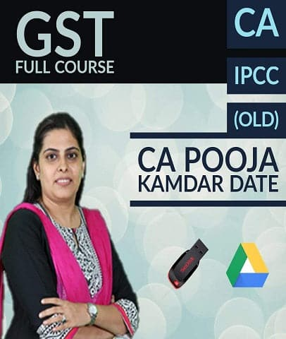 CA IPCC GST Full Course Video by CA Pooja Kamdar Date (Old) - Zeroinfy