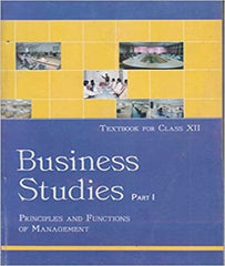 Business Studies Part 1 Principles and Functions of Management for Class 12 By Ncert