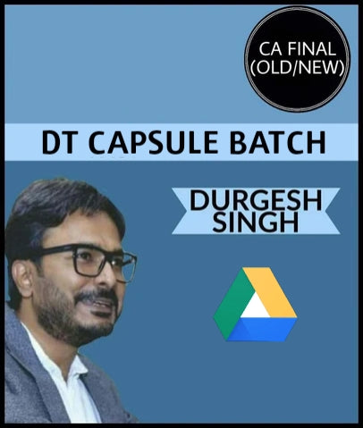 CA Final Direct Tax Capsule Batch By Durgesh Singh (Old/New) - Zeroinfy