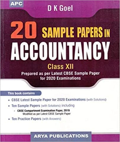 20 Sample papers in Accountancy Class 12 By D K Goel - Zeroinfy