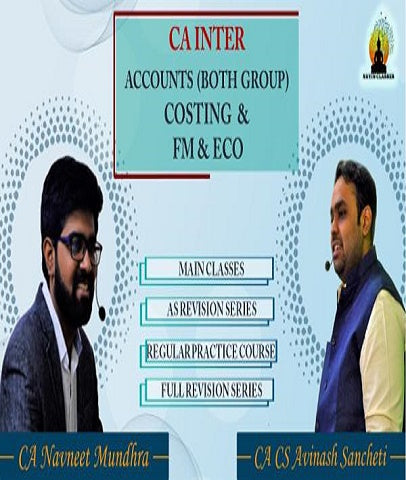 CA Inter Both Group Accounting, Cost Accounting and FM ECO Full Course Combo By CA Avinash Sancheti and CA Navneet Mundhra - Zeroinfy