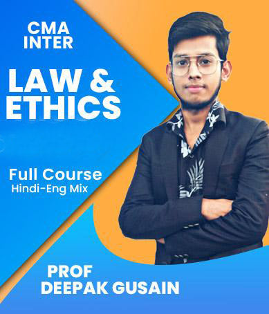 CMA Inter Law and Ethics Full Course by Prof Deepak Gusain - Zeroinfy
