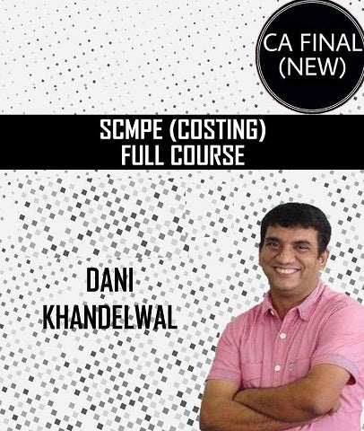 CA Final SCMPE (Costing) Full Course by CA Dani Khandelwal (New) - Zeroinfy