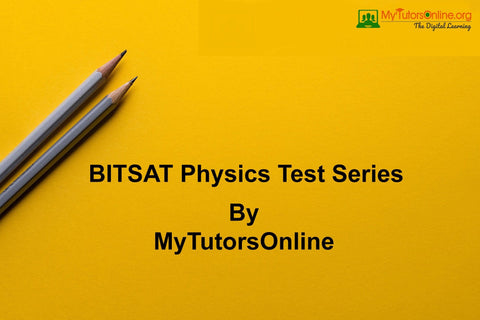 BITSAT Physics Test Series By MyTutorsOnline