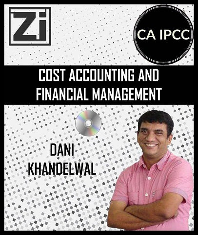 CA IPCC Cost Accounting and Financial Management by Dani Khandelwal - Zeroinfy