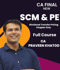 CA Final New SCM&PE Divisional Transfer Pricing Chapter Only Full By Praveen Khatod - Zeroinfy