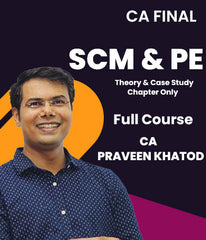 CA Final SCM&PE - Theory & Case Study Only Full Course Videos By Praveen Khatod (New) - Zeroinfy
