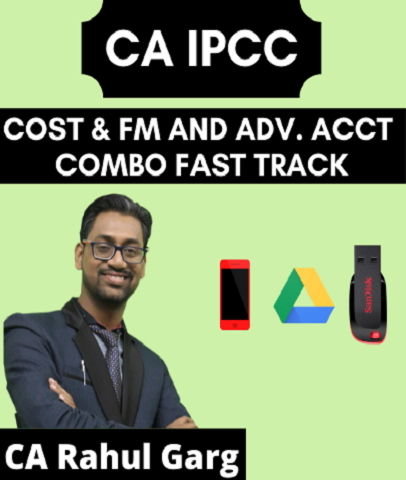 CA IPCC Cost and FM and Adv. Accounting Combo Fast Track By CA Rahul Garg (Old)
