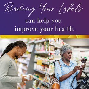 Read Your Labels:  What you put on you can get into you and negatively impact your health.