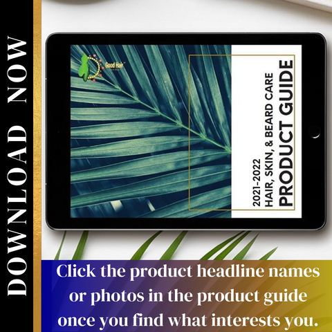Good Hair Good Body Product Guide 2021-2022 Download Now