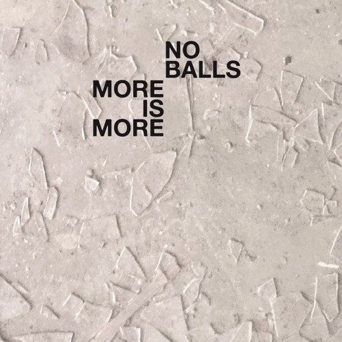 No Balls ‎– More Is More LP