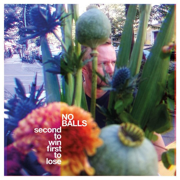 No Balls ‎– Second To Win First To Lose LP