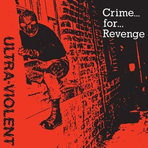 Ultra Violent  ‎– Crime... For... Revenge