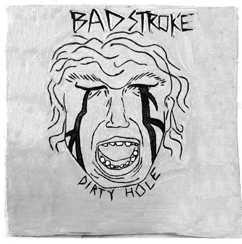 Bad Stroke - Dirty Hole