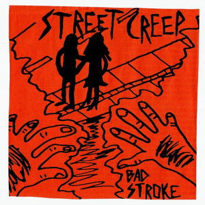 Bad Stroke - Street Creep