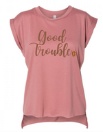 Good Trouble Flowy Roll Tee