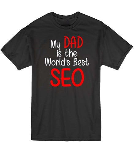 My Dad is the World's Best SEO - Children's T-Shirt