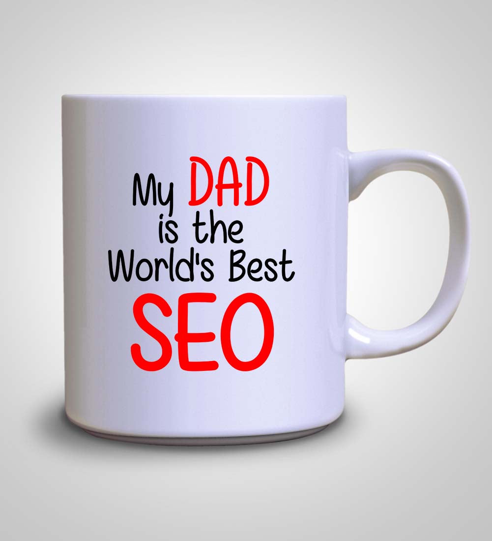 My Dad is the world's best SEO - Mug