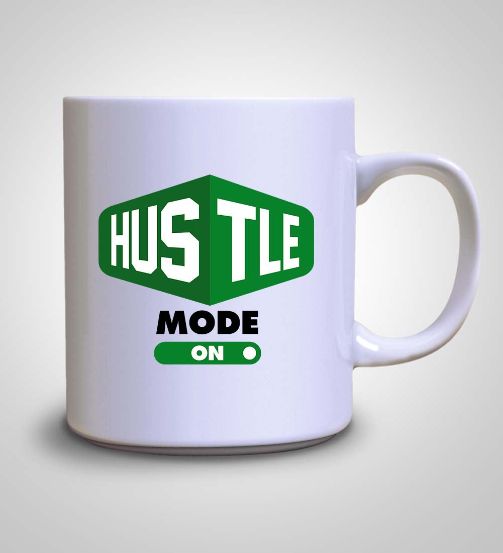 Hustle Mode: On - Mug