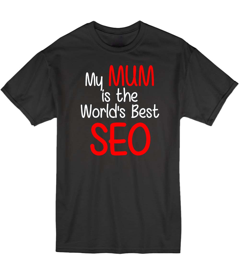 My Mum is the World's Best SEO - Children's T-Shirt