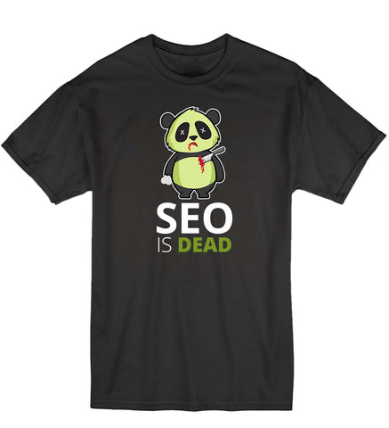 SEO is Dead - Panda - T-Shirt