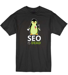 SEO is Dead - Penguin - T-Shirt