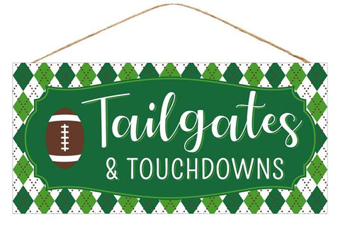 "12.5""L X 6""H TAILGATES/TOUCHDOWNS SIGN"