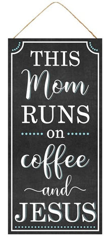 "12.5""H X 6""L Mom/Coffee/Jesus Sign"