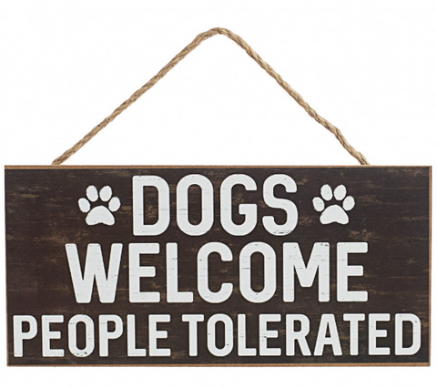 DOGS WELCOMED PEOPLE TOLERATED SIGN