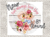 "owl Always Love You 8"" round wreath sign • Valentine Owl Round Sign • Woodland Animals • Valentine Owl"
