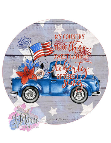 "My Country 'tis of Thee sign • Patriotic Sign • 6"" MINI Round Sign • Memorial Day Sign • 4th of July Sign • Vintage Truck"