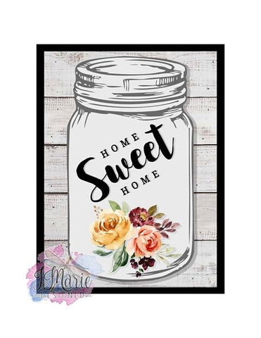 "Mason Jar Home Sweet Home • NEW SIZE 6""x8"" Metal Sign"