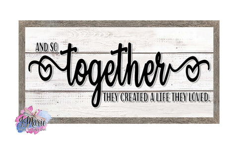 "Together they created a life 12x6"" Metal Sign"