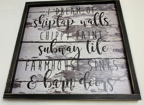 DREAM OF SHIPLAP SIGN