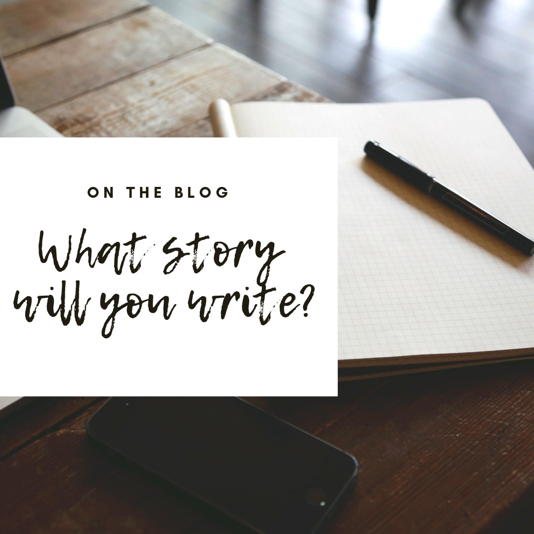 What story will you write?