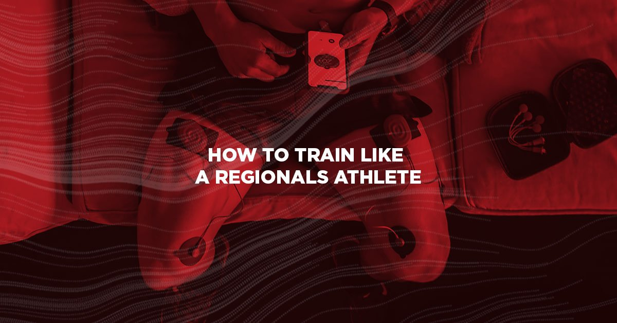 How to Train like a Regionals Athlete
